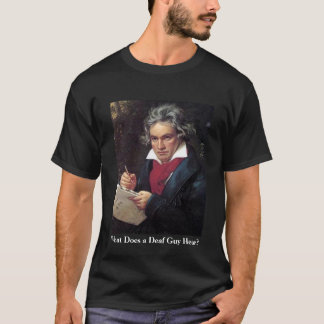 Men's Beethoven shirt, What Does a Deaf Guy Hear? T-Shirt