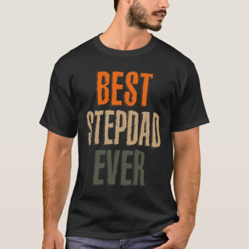 Mens Best Stepdad Ever StepFather Gift T_Shirt