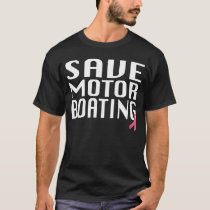 Mens Breast Cancer T-Shirt Save Motorboating