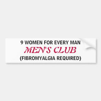 MEN'S CLUB - a Fibromyalgia bumper sticker Car Bumper Sticker