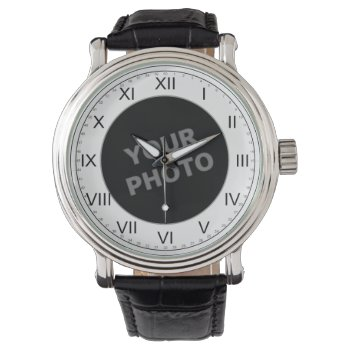 Mens Custom Watch Roman Numerals Your Image by DigitalDreambuilder at Zazzle