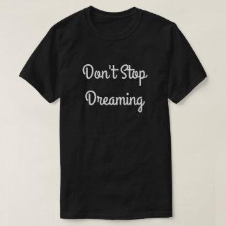 Men's Dark T-Shirt(Don't Stop Dreaming) T-Shirt
