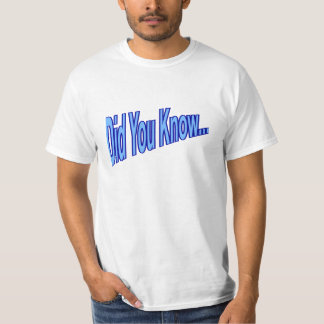 "Mens ""Did You Know..."" Fact #1 T-Shirt"