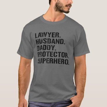 Mens Fathers Day Gift Lawyer Husband Daddy Protect T-Shirt