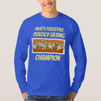 Men's Freestyle Perogy Eating Champion Shirt