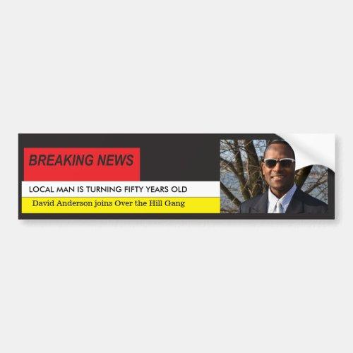 Mens Funny 50th Birthday Breaking News TV Graphic Bumper Sticker