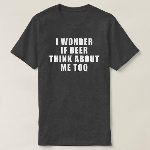 Mens Funny and Hilarious Deer Hunting Shirt