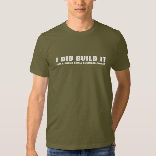 Men's I did build it shirt