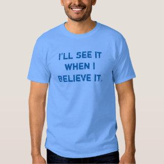 "Men's ""I'll see it when I believe it"" T-shirt"