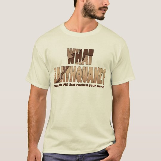 Men's Light T-Shirts - What Earthquake?