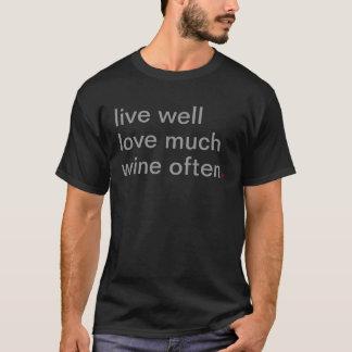 Men's live well, love much, wine often. T-Shirt