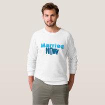 Men's Married now and loving it! Sweatshirt