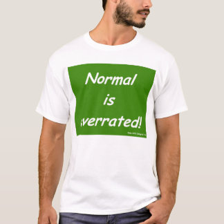 "Mens ""Normal is overrated!"" T-Shirt"
