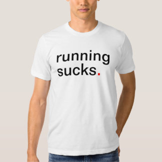 Men's running sucks. tee shirt