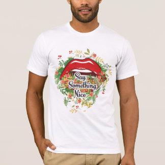 Men's Say Something Nice T-Shirt
