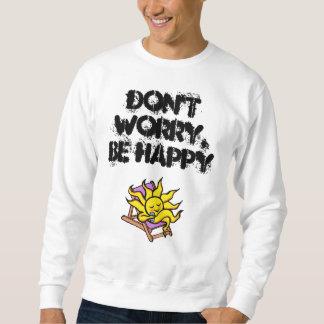 """men's sweatshiirt """"Don't worry, be happy"""" Sweatshirt"""