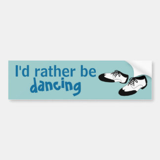 Mens Swing Dance Shoes Id Rather Be Dancing Spats Bumper Sticker