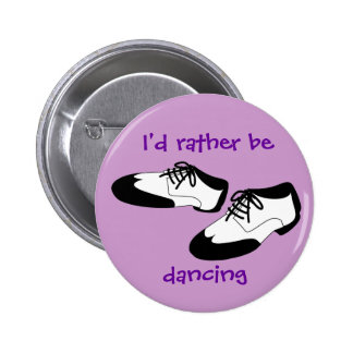 Mens Swing Dance Shoes Id Rather Be Dancing Spats Pinback Buttons