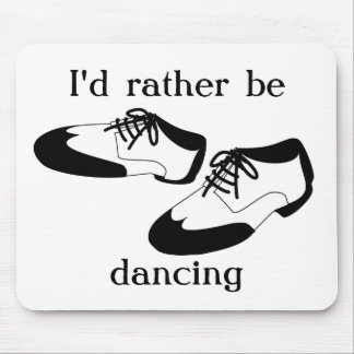 Mens Swing Dance Shoes Id Rather Be Dancing Spats Mouse Pad