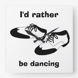 Mens Swing Dance Shoes Id Rather Be Dancing Spats Square Wall Clock
