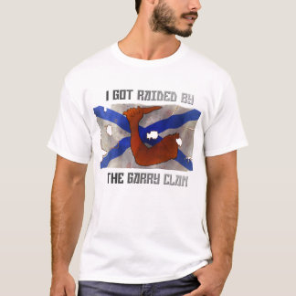 Mens T-shirt - Garry Clan 'I Just Got Raided'