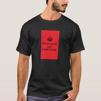 Men's T-Shirt KEEP CALM and PAMPER ME