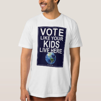 Men's T-Shirt- Vote Like Your Kids Live Here Shirt