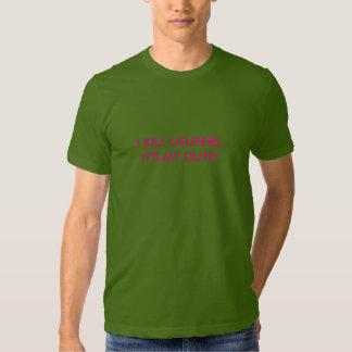Men's T-Shirt w/ I kill usurpers: it's my duty!