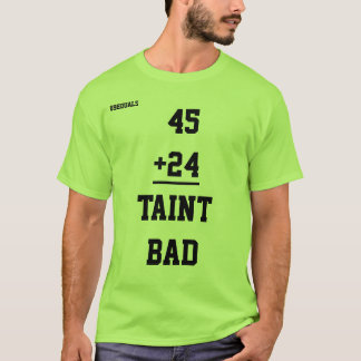 Men's Taint Bad T-Shirt