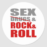 Mens Womens SEXDRUGS & ROCK ROLL Classic Round Sticker