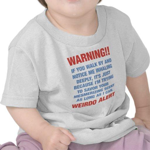 Mensaje alerta del weirdo divertido - olerle camiseta