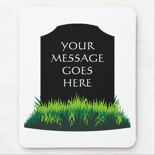 Mensaje de la lápida mortuoria - personalizar mousepad