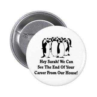 Mensaje de los pingüinos a Sarah Palin Pin Redondo De 2 Pulgadas