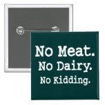 Mensaje del vegano con actitud pin