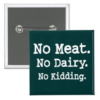 Mensaje del vegano con actitud pin cuadrada 5 cm