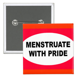 MENSTRUATE WITH PRIDE PINBACK BUTTONS