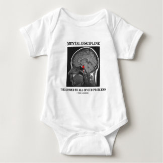 Mental Discipline The Answer To All Our Problems Baby Bodysuit