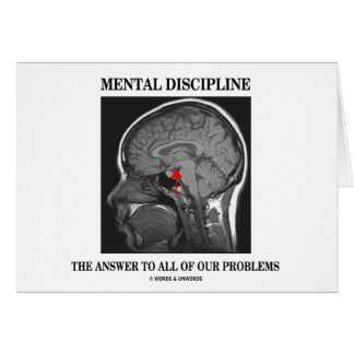 Mental Discipline The Answer To All Our Problems Greeting Cards
