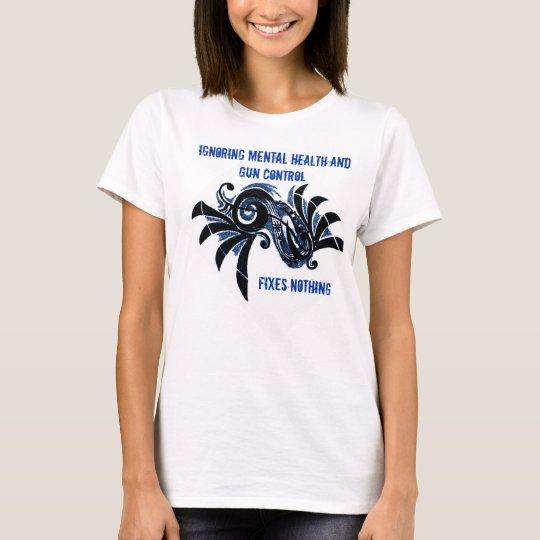 Mental Health and Gun Control T-Shirt