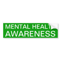 Mental Health Awareness Bumper Sticker