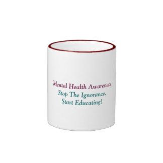 Mental Health Awareness, Stop The Ignorance,Sta... Ringer Mug