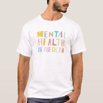 Mental Health Is Health Retro Awereness Month Posi T-Shirt
