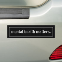 Mental health matters  bumper sticker