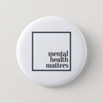 """Mental Health Matters"" Button"