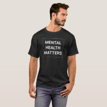 Mental Health Matters T-Shirt - white font