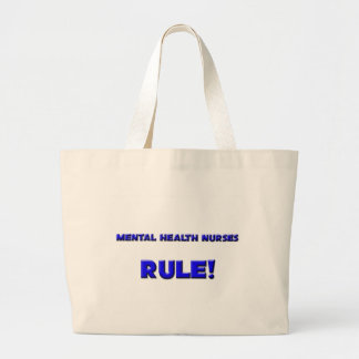 Mental Health Nurses Rule! Large Tote Bag