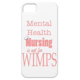 Mental Health Nursing-Not for Wimps!-Pink iPhone 5 Cases