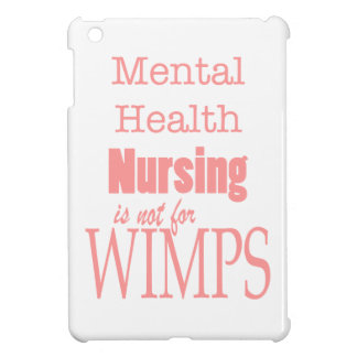 Mental Health Nursing-Not for Wimps!-Pink iPad Mini Case