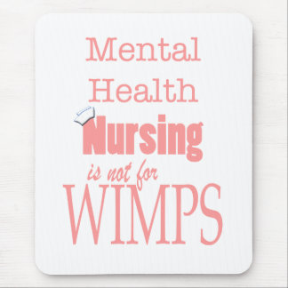 Mental Health Nursing-Not for Wimps!-Pink Mouse Pad