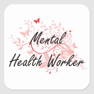Mental Health Worker Artistic Job Design with Butt Square Sticker
